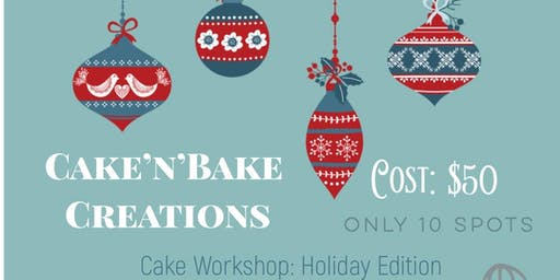 Cake Workshop: Holiday Edition