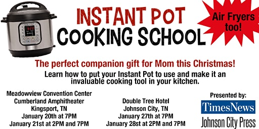 Instant Pot Cooking School- Kingsport Jan 21st at 7PM
