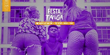 14/12 - FESTA TANGA NO ESTÚDIO BIXIGA ingressos