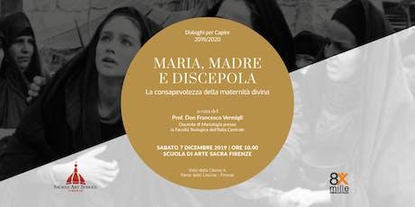 Maria, madre e discepola - Don Francesco Vermigli - Dialoghi per Capire biglietti