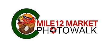 Mile 12 Market Photowalk 2020 tickets
