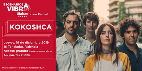 Kokoshca en Valencia - Escenarios Vibra Mahou x Low Festival entradas