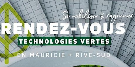 RDV des technologies vertes - Mauricie + Rive-Sud - GROUPÉ billets