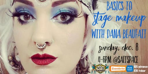 "Salt City Burlesque Presents: ""Basics to Stage Makeup"" with Dana Beaufait"