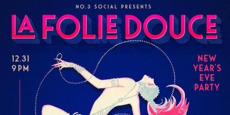 LA FOLIE DOUCE A Beautiful Night of Mayhem New Year's Eve Celebration 2020 at No. 3 Social tickets