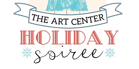 The Art Center Holiday Soiree tickets