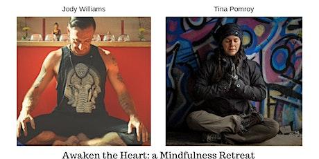 Awaken the Heart: A Mindfulness Retreat tickets