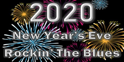 ROCKIN' THE BLUES NEW YEAR'S EVE 2020