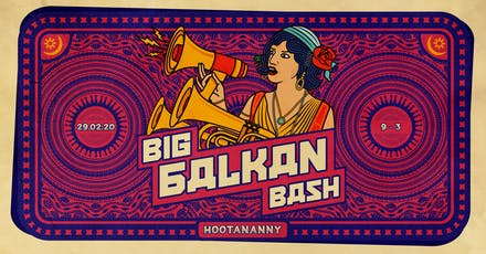 The Big Balkan Bash tickets