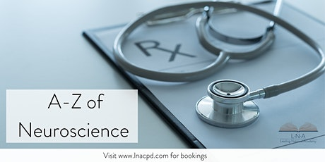 A-Z of Neuroscience - What do you need to know in primary care? tickets