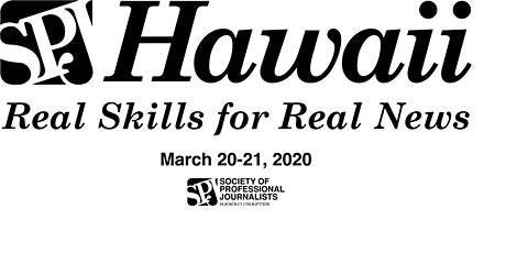 SPJ Region 11 Annual Conference in Hawaii - Real Skills for Real News tickets