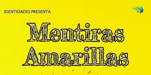 TEATRO: MENTIRAS AMARILLAS