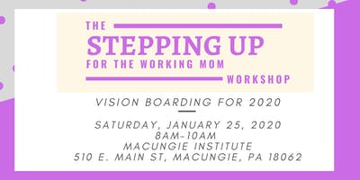 Vision Boarding for 2020 - Stepping Up for the Working Mom workshop