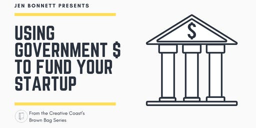 Brown Bag Series - Using Government $ to fund your Startup