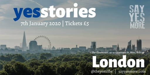 Yes Stories London - January 2020 - A Night of Inspiration