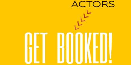 """Get Booked!"" Acting Career Training by The Actor's Code tickets"