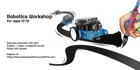 Robotics Workshop for Beginners (ages 10-12) tickets