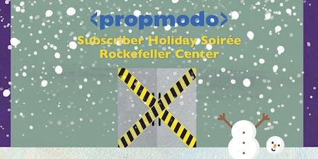 Propmodo Subscriber Holiday Soirée Rockefeller Center tickets