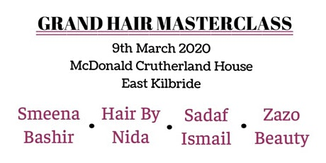 Grand Hair Master Class Smeena Bashir, Hair by Nida, Sadaf Ismail, Zazo Beauty  tickets