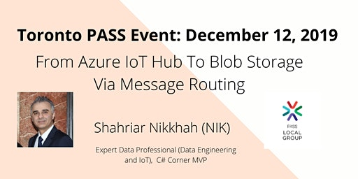 PASS December Event: Azure IoT Hub To Blob Storage Via Message Routing (Hands on)