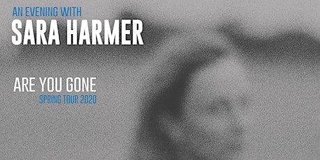 An evening w/ Sarah Harmer- Are You Gone Spring 2020 Tour - Sault Ste Marie tickets