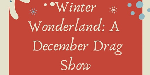 Winter Wonderland: A December Drag Show
