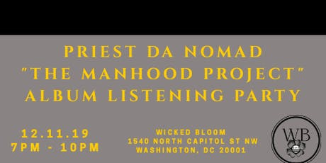 """Priest Da Nomad """"The Manhood Project"""" Album Listening Party tickets"""