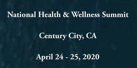 National Health and Wellness Summit | Century City tickets