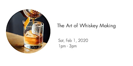 Art of Whiskey Making tickets