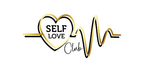 Self Love Club Hangs - Early Bird - Birmingham tickets