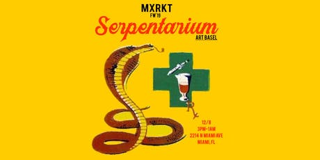 "MXRKT ""Serpentarium"" Art Basel 2019 tickets"