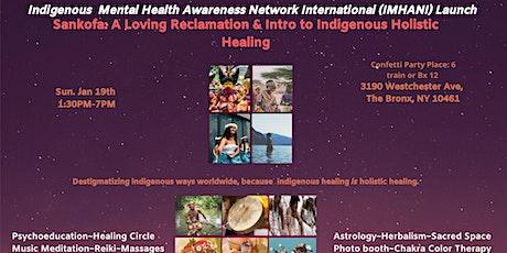 IMHANI-Sankofa: A Loving Reclamation & Intro to Indigenous Holistic Healing tickets