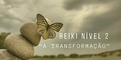 """Reiki Nível 2 - Okuden - """"A Transformação"""""""
