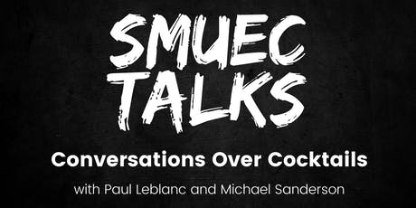 Conversations Over Cocktails with Paul Leblanc and Michael Sanderson tickets