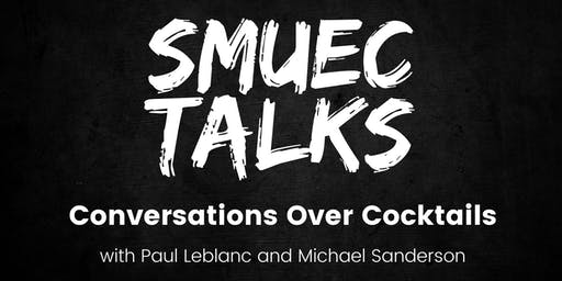 Conversations Over Cocktails with Paul Leblanc and Michael Sanderson
