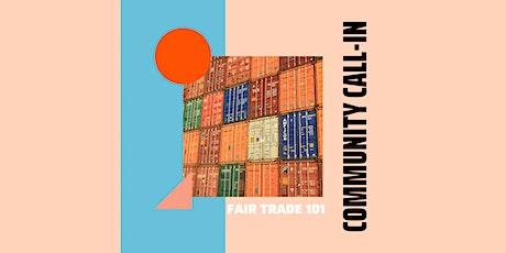 Community Call-In: Fair Trade tickets