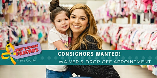 Consignor Drop Off Appointment & Waiver