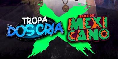 TROPA DOS CRIA X BAILE DO MEXICANO