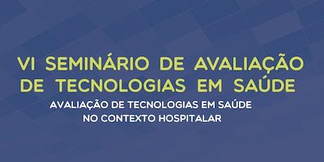 VI Seminário de Avaliação de Tecnologias em Saúde ingressos