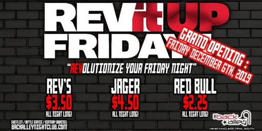Grand Opening Weekend - REVit Up Fridays - The Back Alley Nightclub