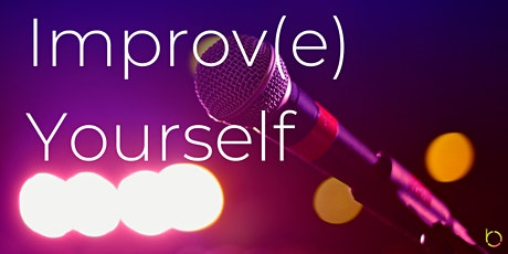 Workshop: Improv(e) Yourself tickets