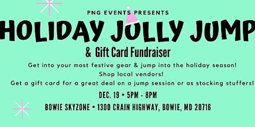Holiday Jolly Jump and Gift Card Fundraiser