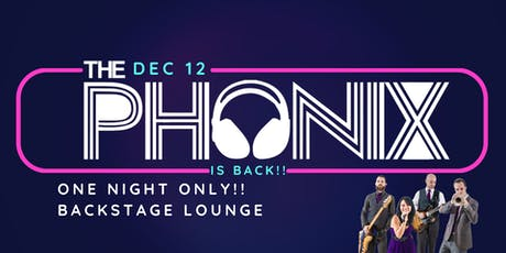 PHONIX IS BACK! (one night only) tickets