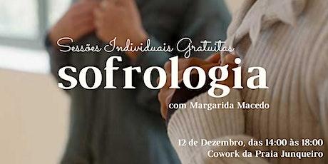 Sessões Individuais Gratuitas de SOFROLOGIA com Margarida Macedo bilhetes