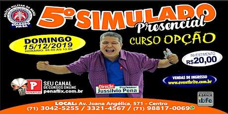5º SIMULADO PRESENCIAL - SOLDADO PMBA -  15 DE DEZEMBRO DE 2019 - DOMINGO   ingressos