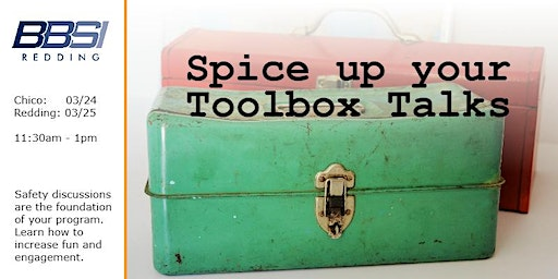 Spice up Your Toolbox Talks in Chico