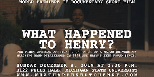 What Happened to Henry? - WORLD PREMIERE