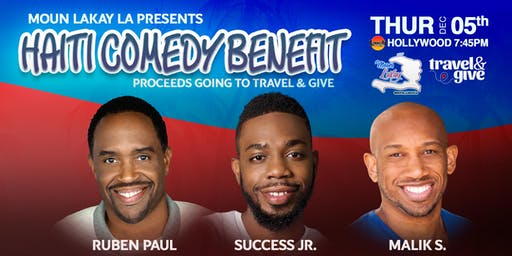 Haiti Comedy Benefit featuring Success Jr.,Malik S., and more!