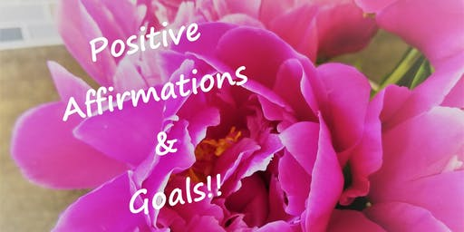 Positive Affirmations and Goals!