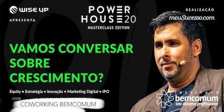 Power House 20  - Transmissão ao vivo no Coworking Bemcomum + Coffee ingressos